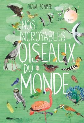"""Afficher """"Nos incroyables oiseaux du monde"""""""