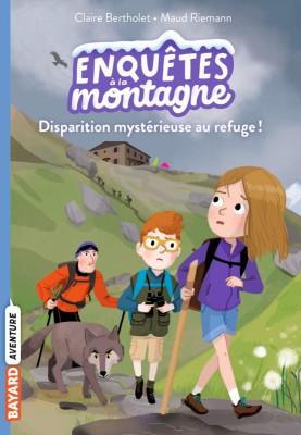 """Afficher """"Enquêtes à la montagne n° 02 Disparition mystérieuse au refuge !"""""""