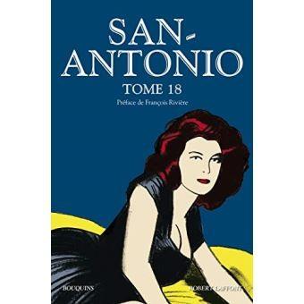 San-Antonio n° 18 San Antonio - Tome 18 : Ma Cavale au Canada, valsez pouffiasses, Tarte aux poils sur commande, cocottes-minutes, Princesse patte-en-l'air, Au Bal des Rombières