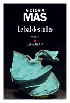 vignette de 'Le bal des folles (Victoria Mas)'