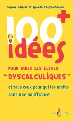 """Afficher """"100 idées pour aider les élèves dyscalculiques"""""""
