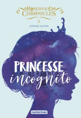 "Afficher ""Rosewood chronicles n° 1 Princesse incognito"""
