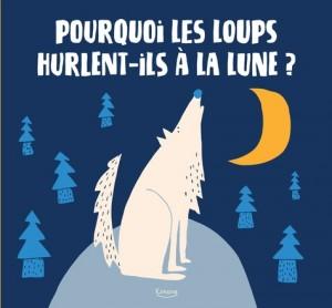 """Afficher """"Pourquoi les loups hurlent-ils à la lune ?"""""""