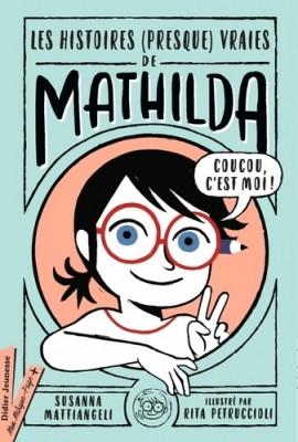"""Afficher """"Histoires (presque) vraies de Mathilda (Les)"""""""