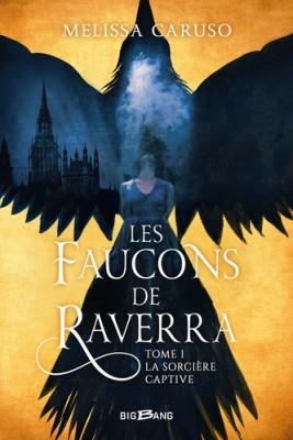 vignette de 'Les faucons de Raverra n° 1<br /> La sorcière captive (Melissa Caruso)'