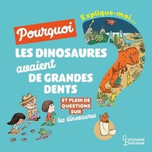 """Afficher """"Explique-moi Pourquoi les dinosaures avaient de grandes dents ?"""""""