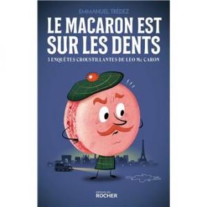 """Afficher """"Macaron est sur les dents (Le)"""""""