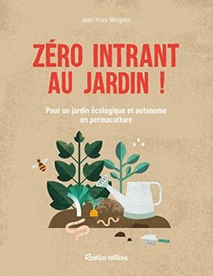 """Afficher """"Zéro intrant au jardin !"""""""