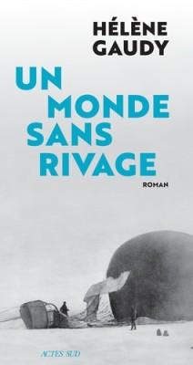 vignette de 'Un monde sans rivage (Hélène Gaudy)'