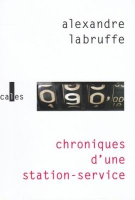 vignette de 'Chroniques d'une station-service (Alexandre Labruffe)'