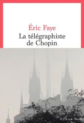 vignette de 'La télégraphiste de Chopin (Éric Faye)'