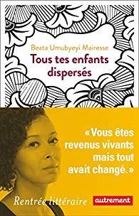 vignette de 'Tous tes enfants dispersés (Umubyeyi-Mairesse, Beata)'