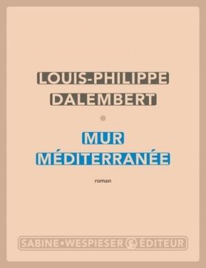 vignette de 'Mur Méditerranée (Louis-Philippe Dalembert)'