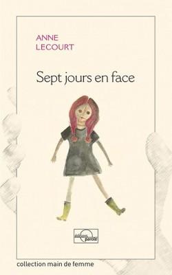 vignette de 'Sept jours en face (Anne Lecourt)'