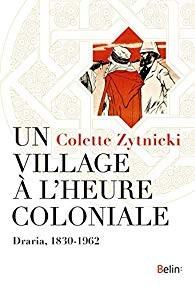 vignette de 'Un village à l'heure coloniale (Colette Zytnicki)'