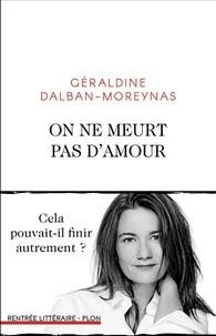 vignette de 'On ne meurt pas d'amour (Géraldine Dalban-Moreynas)'
