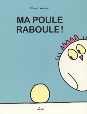 """Afficher """"Ma poule raboule !"""""""