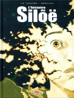 """Afficher """"L'histoire de Siloë"""""""