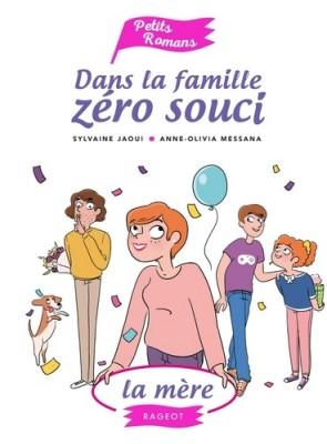 """Afficher """"Dans la famille zéro souci La Mère"""""""
