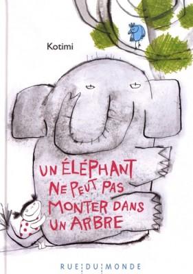 """Afficher """"Un Eléphant ne peut pas monter dans un arbre"""""""