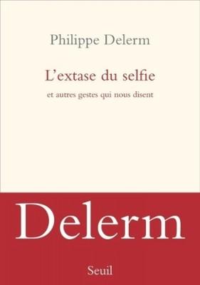 """Afficher """"L'Extase du selfie et autres gestes qui nous disent"""""""