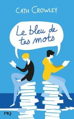 vignette de 'Le bleu de tes mots (Cath Crowley)'