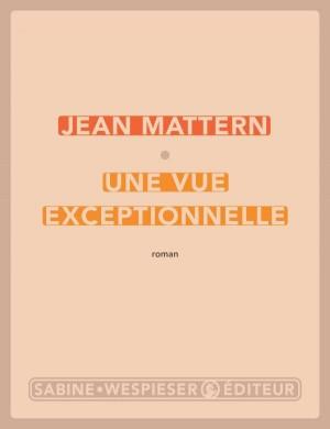 vignette de 'Une vue exceptionnelle (Jean Mattern)'