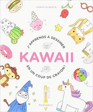 vignette de 'J'apprends à dessiner kawaii en un coup de crayon ! (Sarah Alberto)'