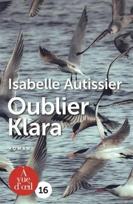 vignette de 'Oublier Klara (Isabelle Autissier)'