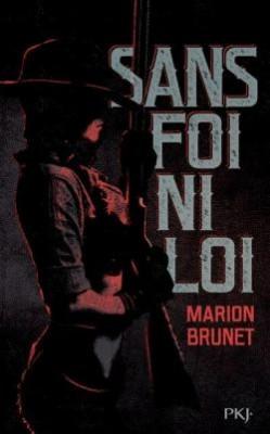 vignette de 'Sans foi ni loi (Marion Brunet)'