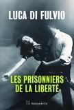 """Afficher """"Les Prisonniers de la liberté"""""""