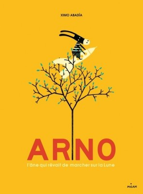 """Afficher """"Arno, l'âne qui rêvait de marcher sur la Lune"""""""