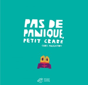 """Afficher """"Pas de panique, petit crabe"""""""