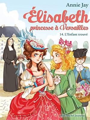 """Afficher """"Élisabeth, princesse à Versailles n° 14 L'enfant trouvé"""""""