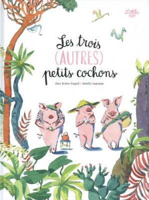 """Afficher """"Les trois (autres) petits cochons"""""""