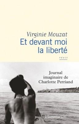 vignette de 'Et devant moi la liberté (Virginie Mouzat)'