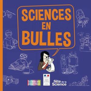 Sciences en bulles / Sciences pour tous, Ministère de l'éducation nationale, de l'enseignement supérieur et de la recherche, Fête de la science ; scénario Peb ; dessins Fox