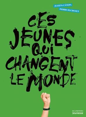 """Afficher """"Ces jeunes qui changent le monde"""""""