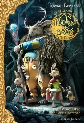 """Afficher """"La légende de Podkin Le Brave n° 3 Le monstre de Coeur sombre"""""""