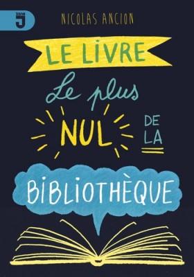 """Afficher """"Le livre le plus nul de la bibliothèque"""""""