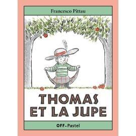 """Afficher """"Thomas et la jupe"""""""
