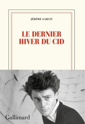 vignette de 'Dernier hiver du Cid (Le) (Jérôme Garcin)'