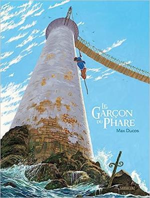 """Afficher """"Le Garçon du phare"""""""