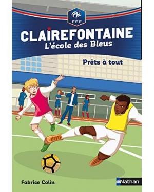 Clairefontaine - L'école des Bleus n° 5<br />Prêts à tout ?