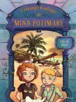 """Afficher """"L'étrange boutique de Miss Potimary - série en cours n° 3 L'île du passé"""""""