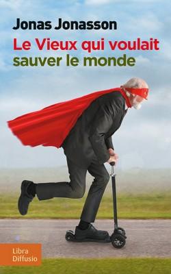"""Afficher """"Le Vieux qui voulait sauver le monde"""""""