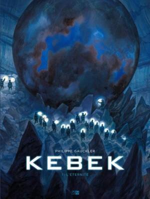 vignette de 'Kebek n° 1<br /> L'éternité (Philippe Gauckler)'
