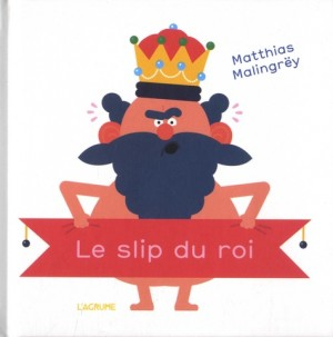 """Afficher """"Le slip du roi"""""""