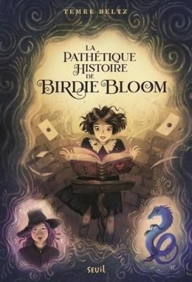 """Afficher """"La Pathétique histoire de Birdie Bloom"""""""