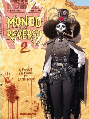 """Afficher """"Mondo reverso n° 2 La bonne, la brute et la truande"""""""